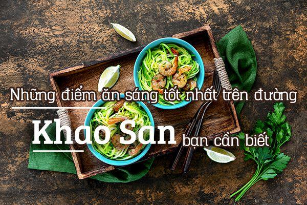 Top 6 địa điểm ăn sáng tốt nhất Khao San, Bangkok