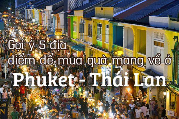 Top 5 địa điểm để mua quà mang về ở Phuket