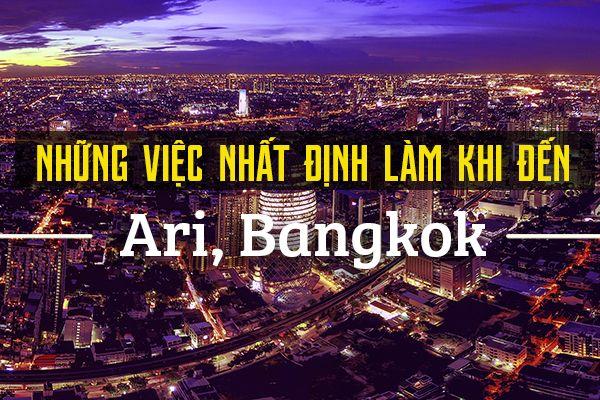 Top 6 trải nghiệm thú vị khi đến Ari, Bangkok