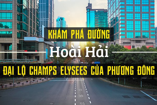 Đường Hoài Hải, Thượng Hải - Đại Lộ Champs Elysees phương Đông