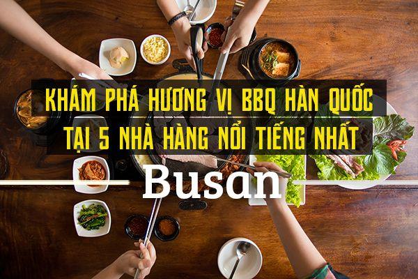 Top nhà hàng BBQ Hàn Quốc ngon nhất Busan