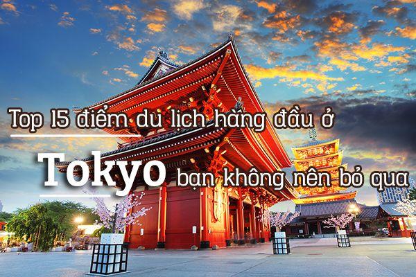 Top 15 địa điểm du lịch hấp dẫn ở Nhật Bản