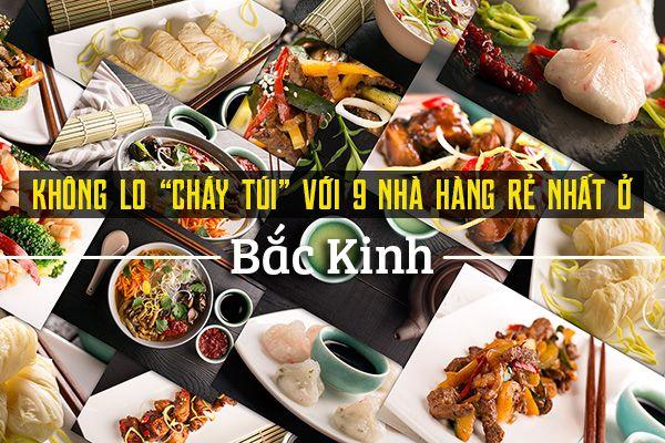 Top 9 nhà hàng giá rẻ, chất lượng ở Bắc Kinh