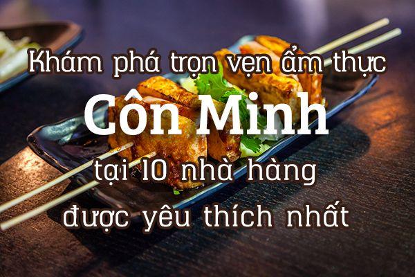 Top 10 nhà hàng chất lượng nhất Côn Minh, Trung Quốc