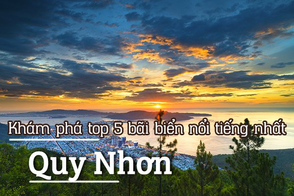 Top 5 bãi biển nổi tiếng nhất Quy Nhơn, Bình Định