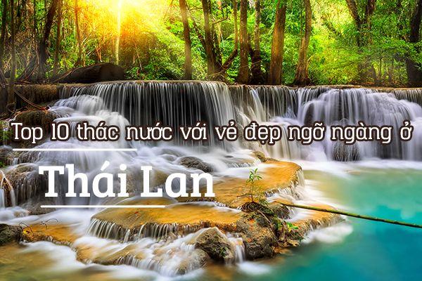 Top 10 thác nước đẹp ngỡ ngàng tại Thái Lan