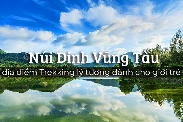 Núi Dinh Vũng Tàu - địa điểm Trekking lý tưởng dành cho giới trẻ
