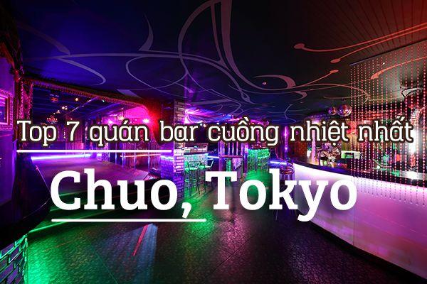 Top 7 quán bar cuồng nhiệt nhất ở Chuo, Tokyo