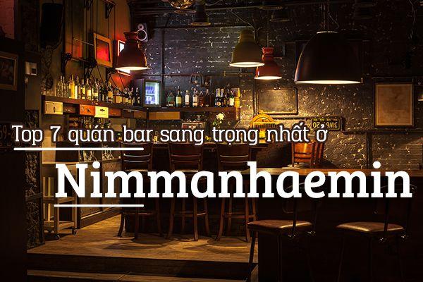 Top 7 quán bar hạng sang ở Nimmanhaemin, Chiang Mai