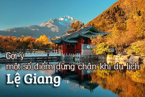 Ở đâu khi đi du lịch Lệ Giang, Trung Quốc?