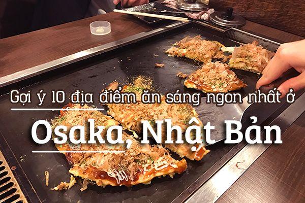 Top 10 địa điểm ăn sáng ngon nhất Osaka, Nhật Bản