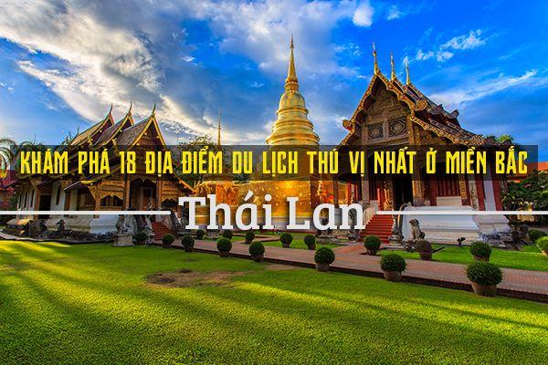 Top 18 địa điểm du lịch thú vị nhất miền bắc Thái Lan
