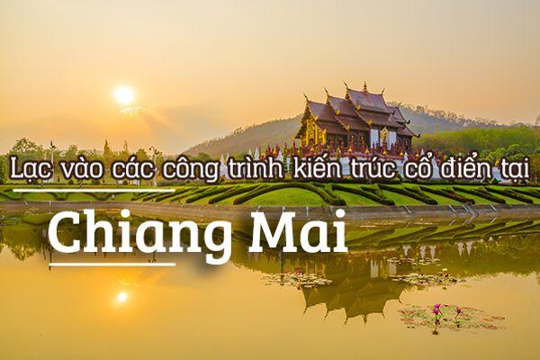 Top 6 công trình kiến trúc cổ điển tại Chiang Mai