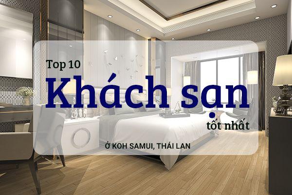 Top 10 khách sạn tốt nhất ở Koh Samui, Thái Lan