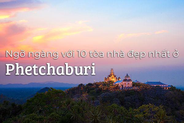 Top 10 tòa nhà đẹp nhất ở Phetchaburi, Thái Lan