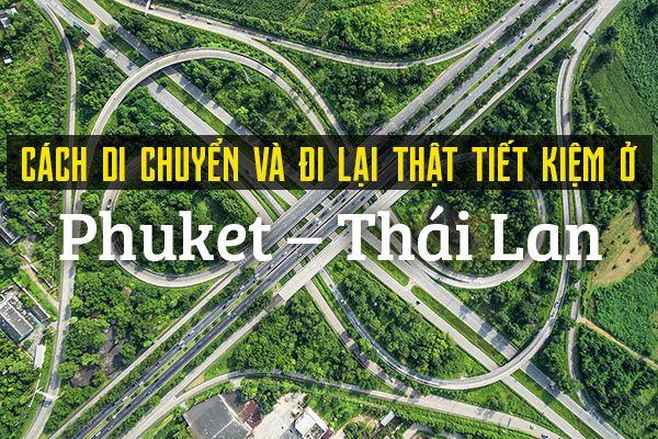 Cách di chuyển, đi lại thật tiết kiệm ở Phuket