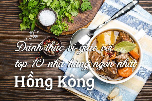 Top 10 nhà hàng ngon nhất Hồng Kông