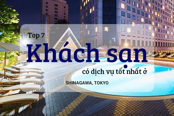 Top 7 khách sạn có dịch vụ tốt nhất ở Shinagawa, Tokyo