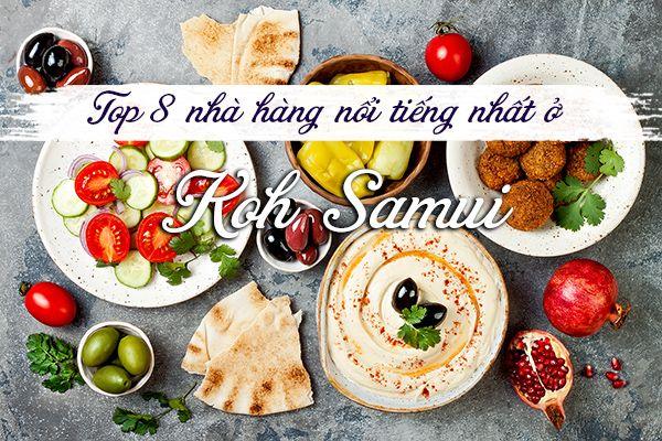Top 8 nhà hàng nổi tiếng nhất ở Koh Samui, Thái Lan