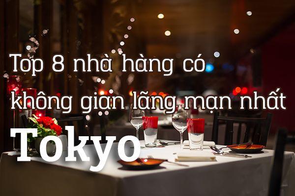 Top 8 nhà hàng có không gian lãng mạn nhất ở Tokyo