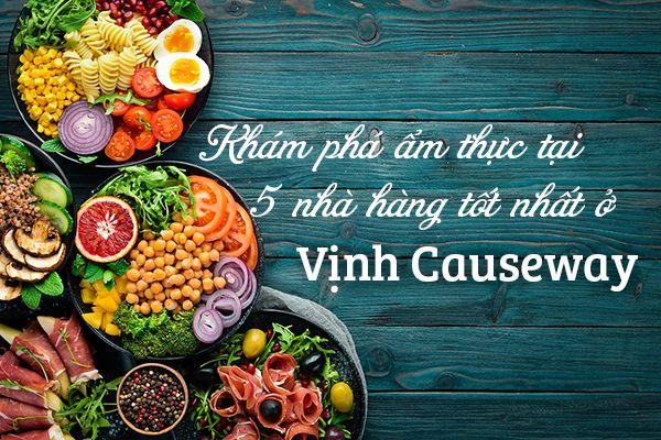 Top 5 nhà hàng ngon nhất ở Vịnh Causeway