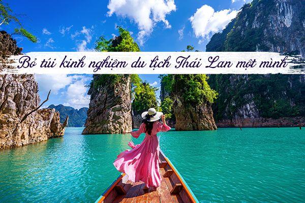 Kinh nghiệm du lịch Thái Lan một mình an toàn và tiết kiệm
