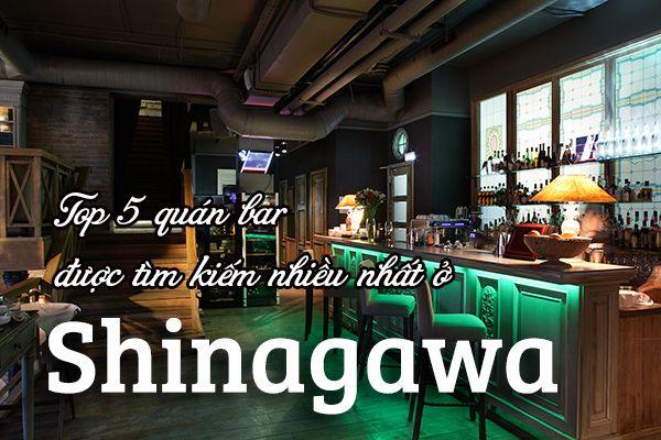 Top 5 quán bar náo nhiệt nhất ở phường Shinagawa, Tokyo
