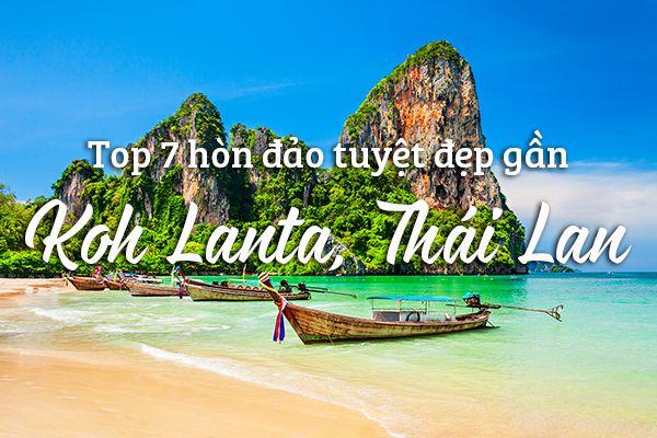 Top 7 hòn đảo tuyệt đẹp gần Koh Lanta, Thái Lan