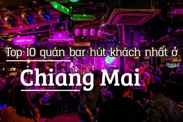 Top 10 quán bar hút khách ở Chiang Mai, Thái Lan