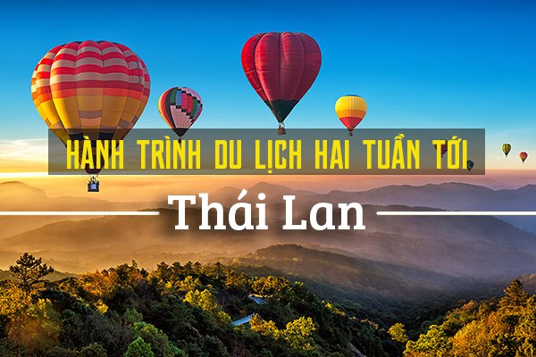 Du lịch Thái Lan 2 tuần: chia sẻ kinh nghiệm từ A - Z
