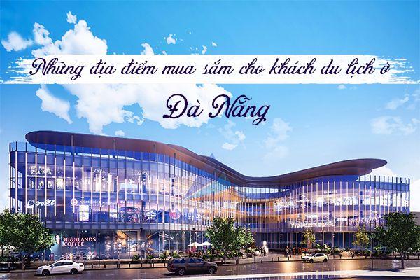 Top 12 địa điểm mua sắm nổi bật ở Đà Nẵng