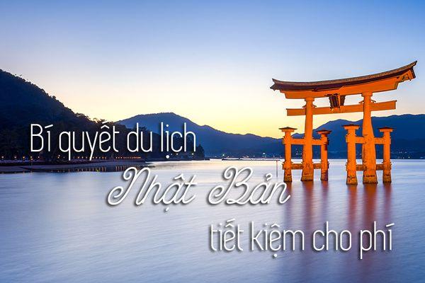 Kinh nghiệm du lịch Nhật Bản tiết kiệm chi phí