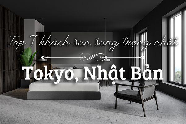 Top 7 khách sạn sang trọng nhất Tokyo, Nhật Bản