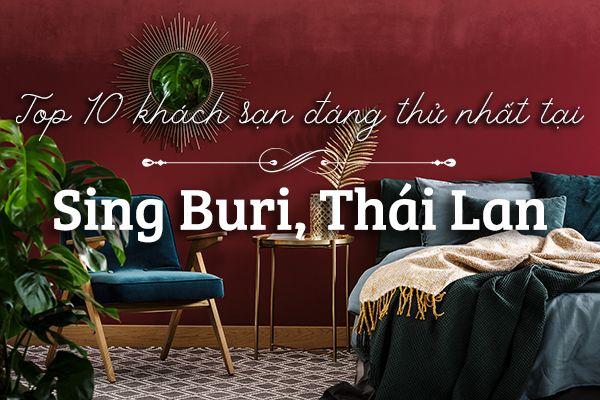 Top 10 khách sạn tốt nhất tại Sing Buri, Thái Lan