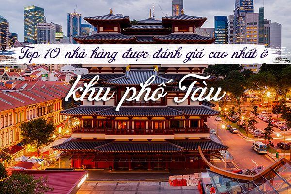 Top 10 nhà hàng ngon nhất khu phố Tàu, Singapore
