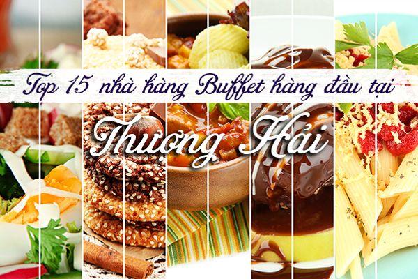 Top 15 nhà hàng buffet hàng đầu tại Thượng Hải