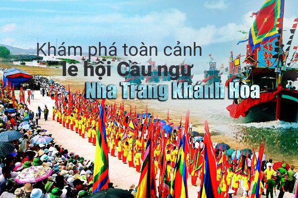 Khám phá toàn cảnh lễ hội Cầu ngư Nha Trang Khánh Hòa