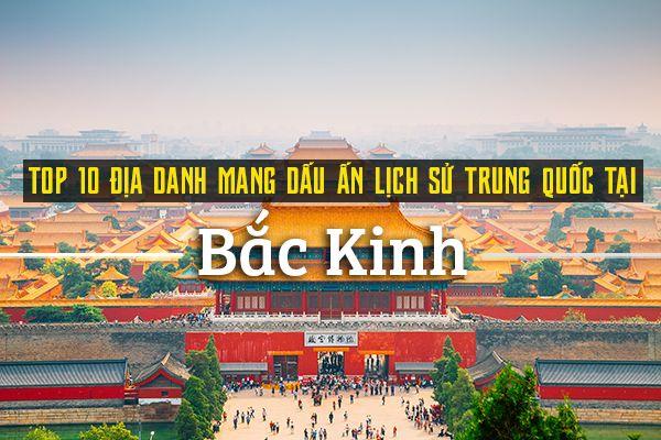 Top 10 địa danh lịch sử Trung Quốc tại Bắc Kinh
