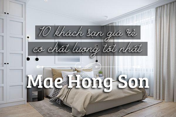 Top 5 khách sạn giá rẻ, chất lượng tại Mae Hong Son