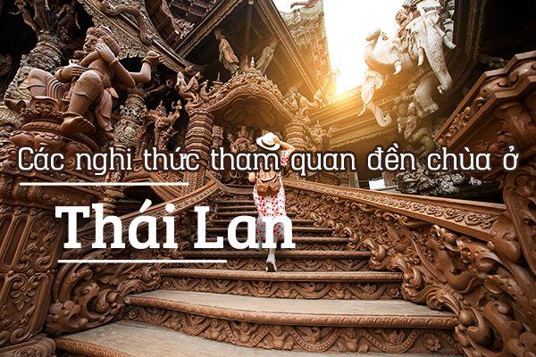 Top 10 nghi thức tham quan đền chùa ở Thái Lan